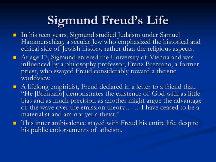sigmund freud his life and his Because of a shortage of math and science teachers, new york city decided to  import instructors from austria then the austrians started to see things about this  country that few  what they know that you don't know about life in america.