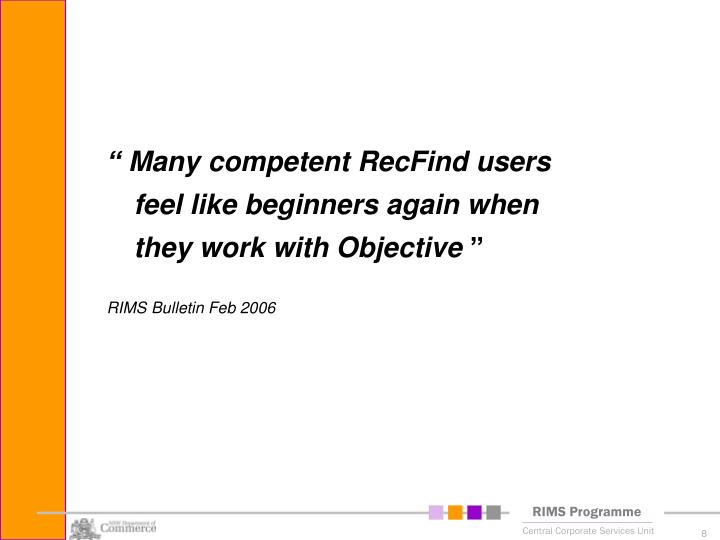 """ Many competent RecFind users feel like beginners again when they work with Objective"