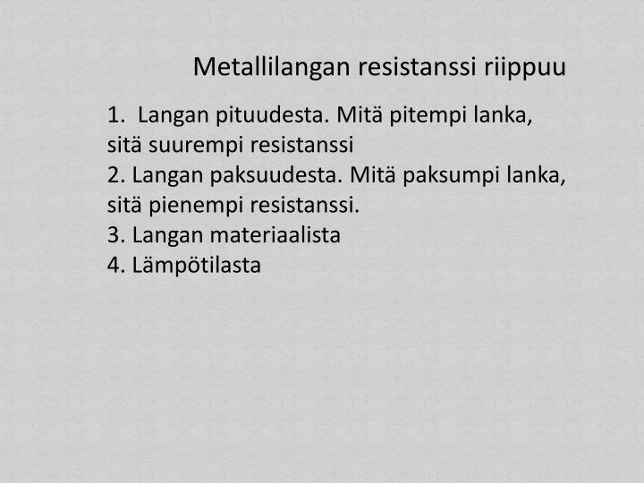 Metallilangan resistanssi riippuu