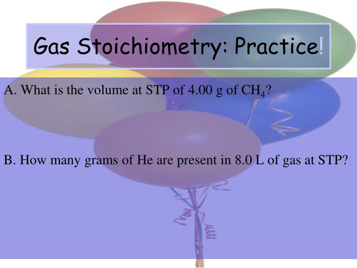 Gas Stoichiometry: Practice