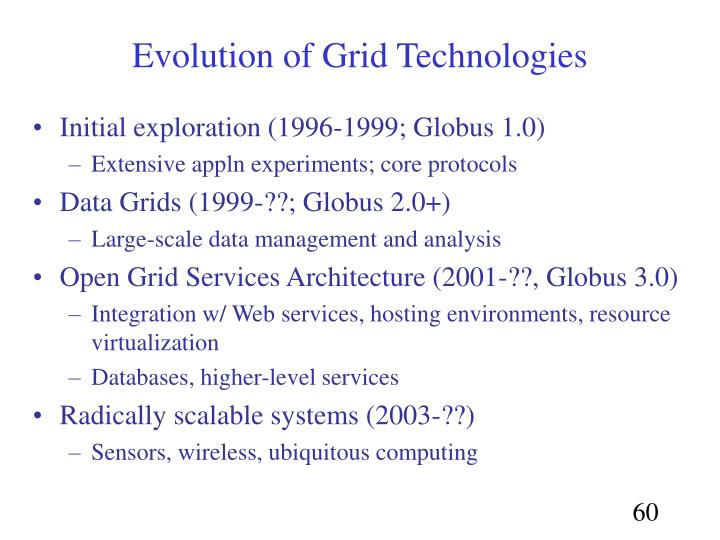 Evolution of Grid Technologies
