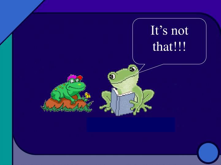 It's not