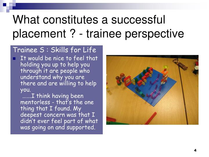 What constitutes a successful placement ? - trainee perspective