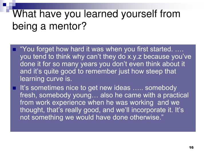 What have you learned yourself from being a mentor?