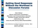 getting good responses without the workload in discussion forums