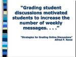 grading student discussions motivated students to increase the number of weekly messages