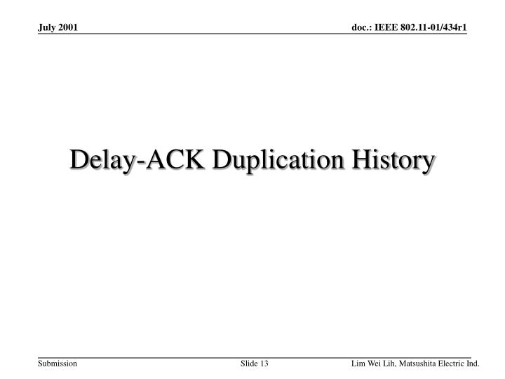 Delay-ACK Duplication History