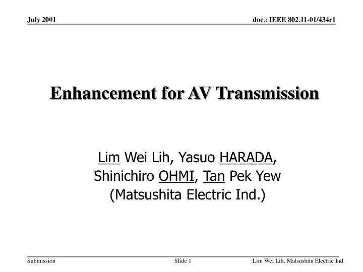 Enhancement for av transmission