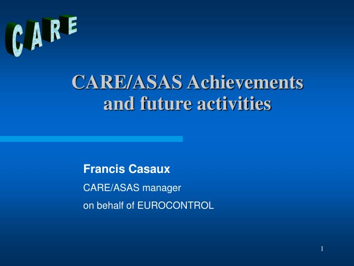 Care asas achievements and future activities