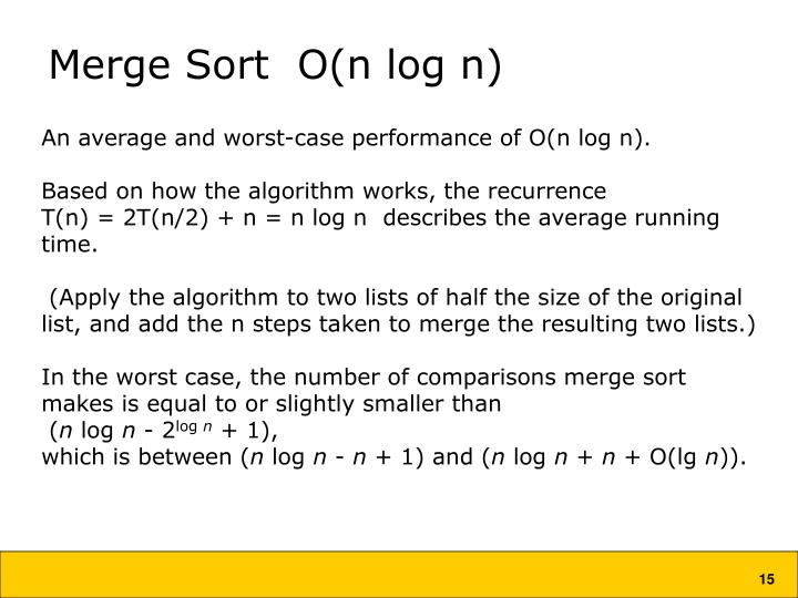 Merge Sort  O(n log n)
