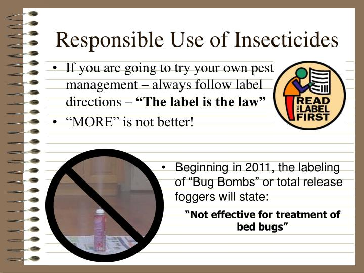 If you are going to try your own pest management – always follow label directions –