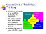 assumptions of positivistic thinking1