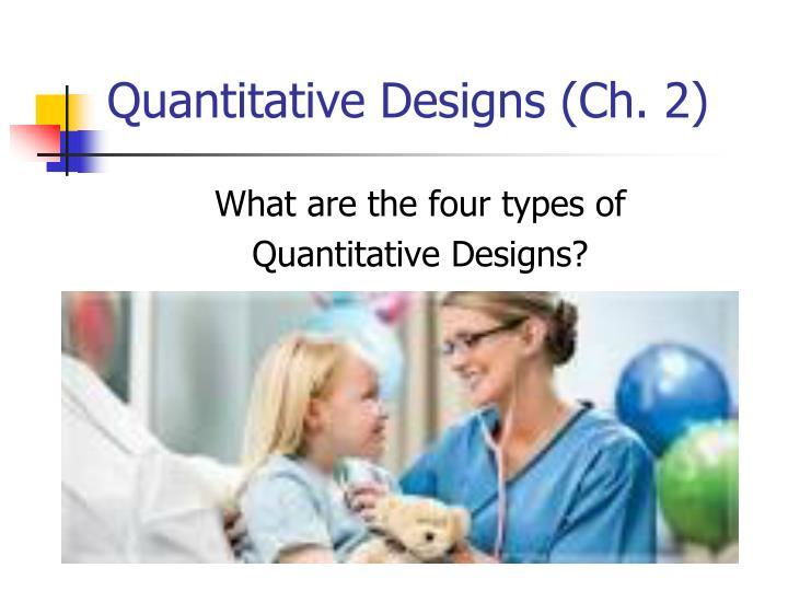 Quantitative Designs (Ch. 2)