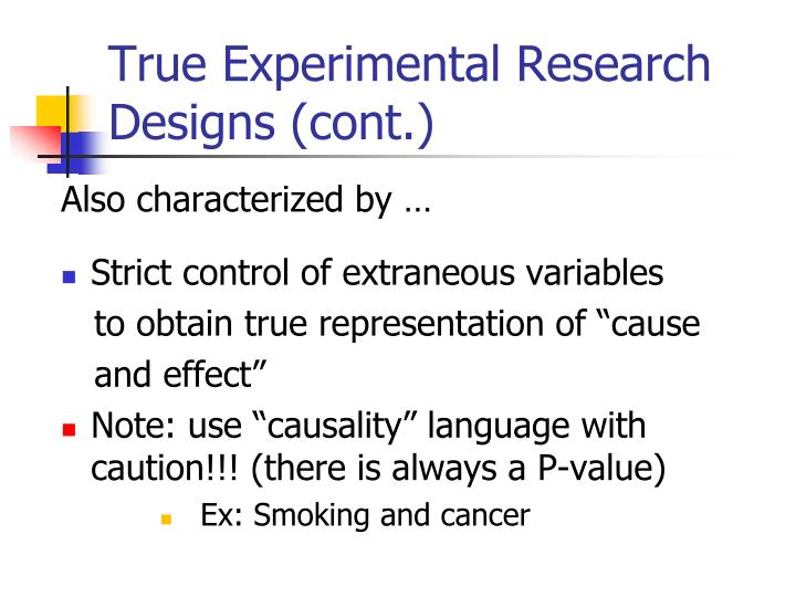True Experimental Research Designs (cont.)