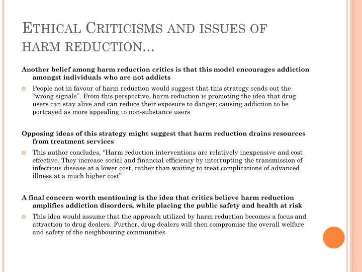 Ethical Criticisms and issues of harm reduction...
