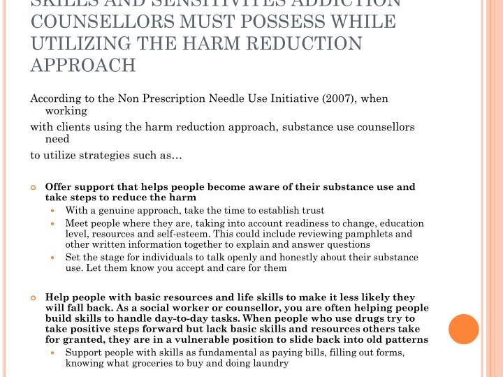 SKILLS AND SENSITIVITES ADDICTION COUNSELLORS MUST POSSESS WHILE UTILIZING THE HARM REDUCTION APPROACH