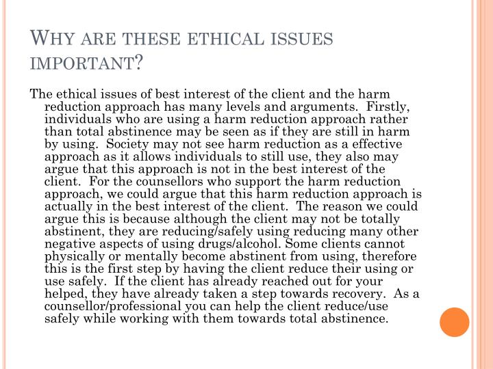 Why are these ethical issues important?