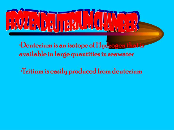 Frozen Deuterium Chamber