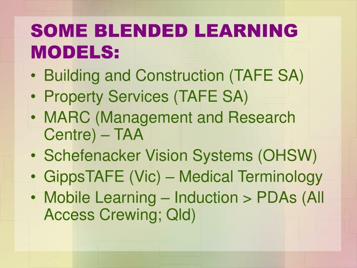 SOME BLENDED LEARNING MODELS: