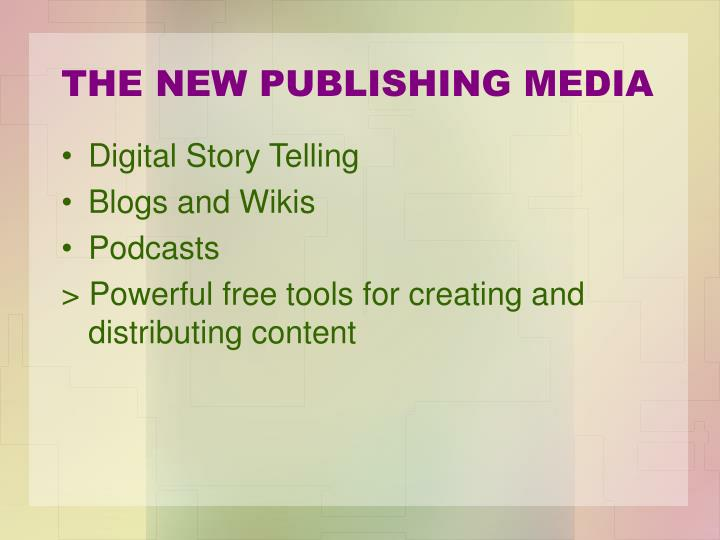 THE NEW PUBLISHING MEDIA