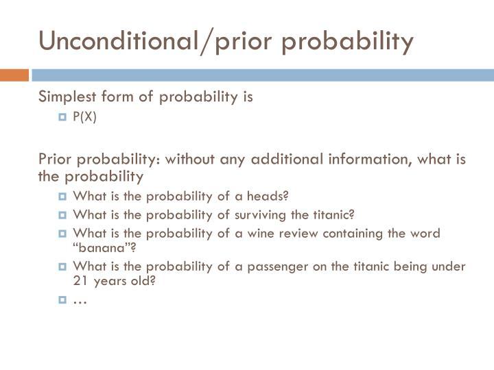 Unconditional/prior probability