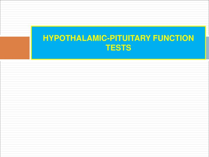 HYPOTHALAMIC-PITUITARY FUNCTION TESTS