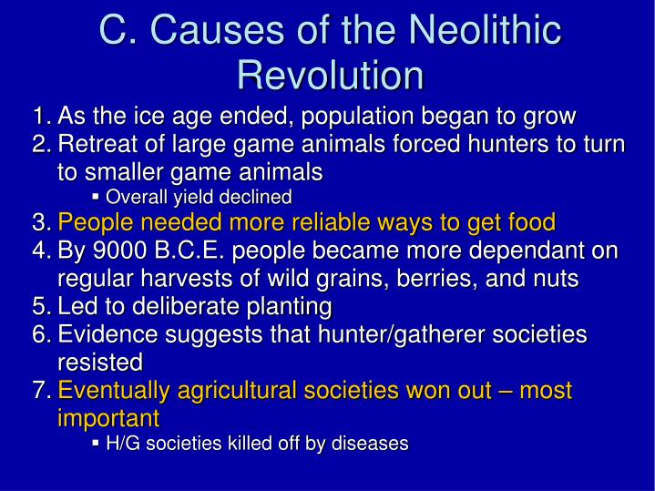 C. Causes of the Neolithic Revolution