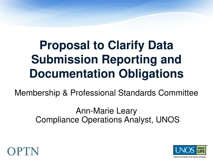 Proposal to Clarify Data Submission Reporting and Documentation Obligations