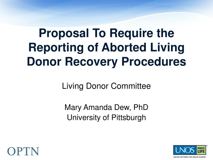 Proposal To Require the Reporting of Aborted Living Donor Recovery Procedures