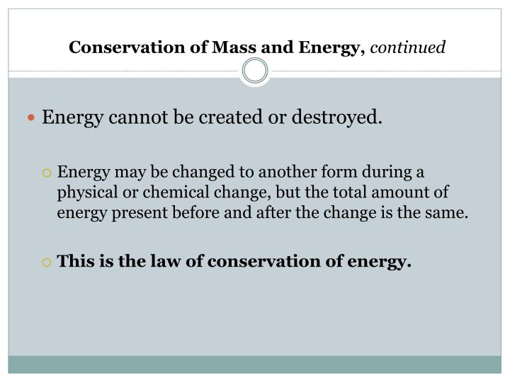 Conservation of Mass and Energy,