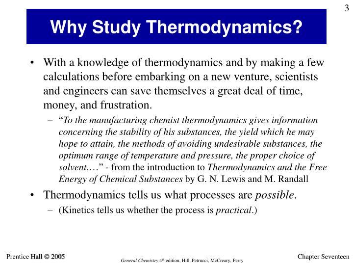 Why Study Thermodynamics?