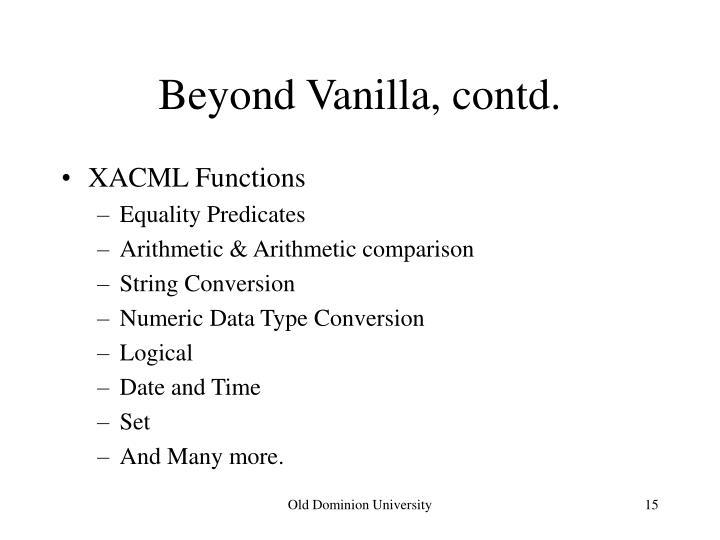Beyond Vanilla, contd.
