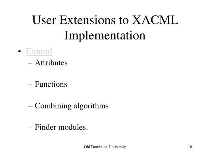 User Extensions to XACML Implementation