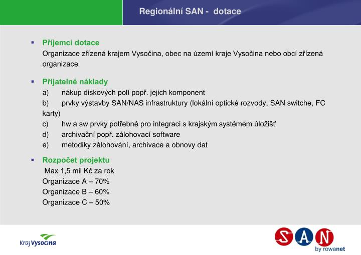 Regionální SAN -  dotace