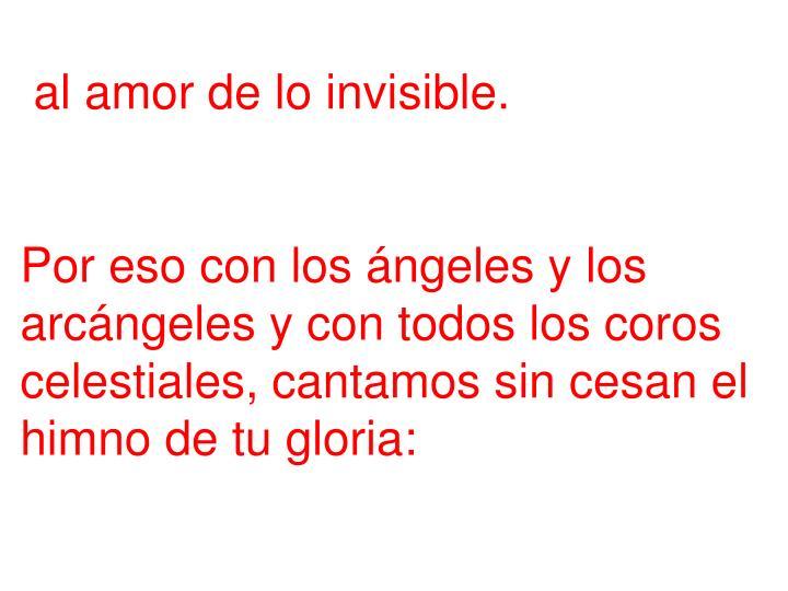 al amor de lo invisible.