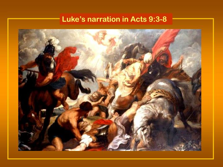 Lukes narration in Acts 9:3-8