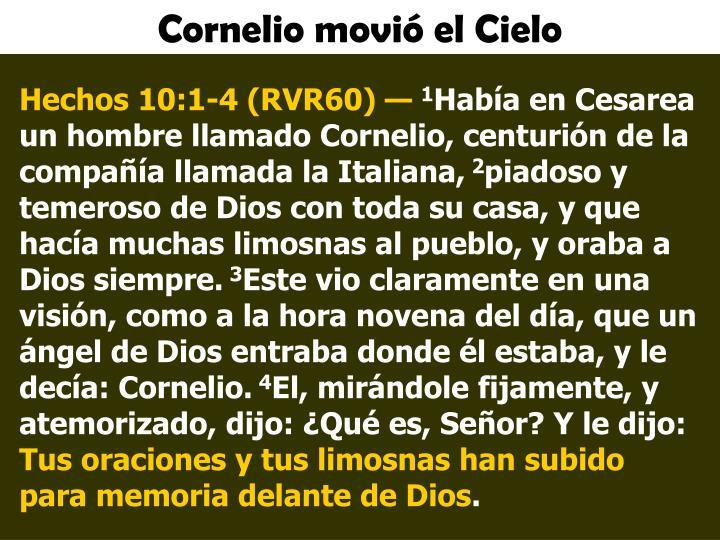 Cornelio movió el Cielo