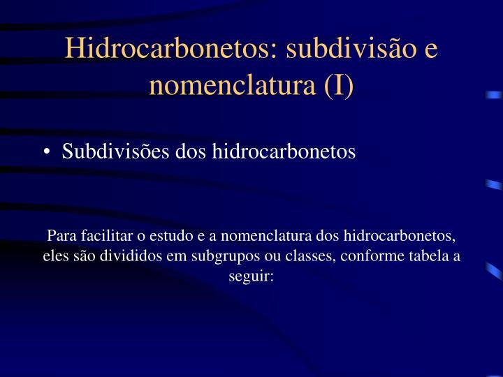 Hidrocarbonetos: subdivisão e nomenclatura (I)