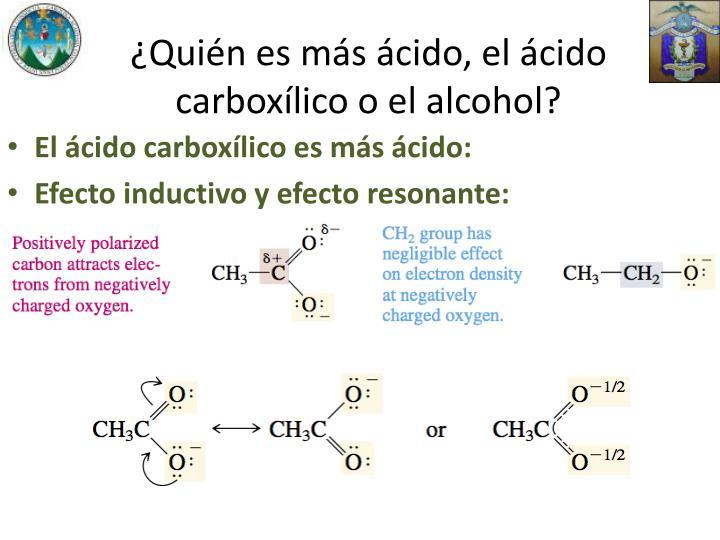 ¿Quién es más ácido, el ácido carboxílico o el alcohol?