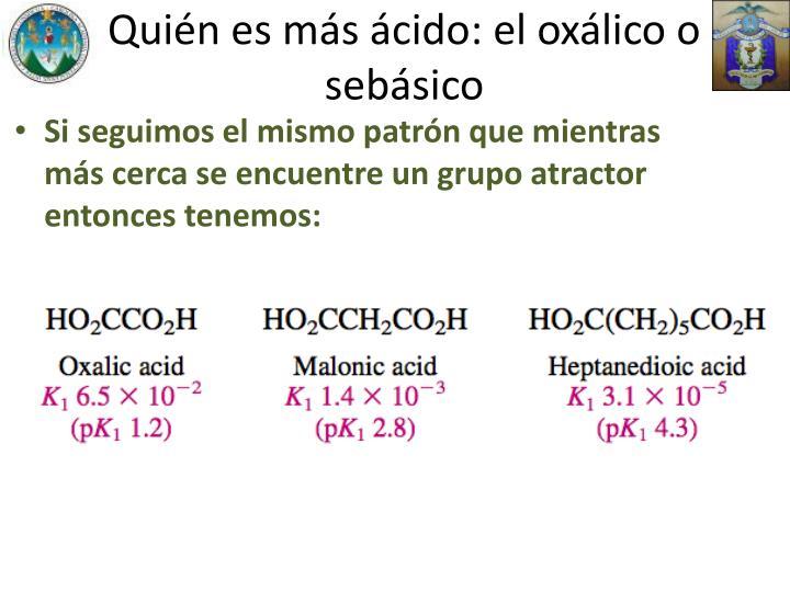 Quién es más ácido: el oxálico o sebásico