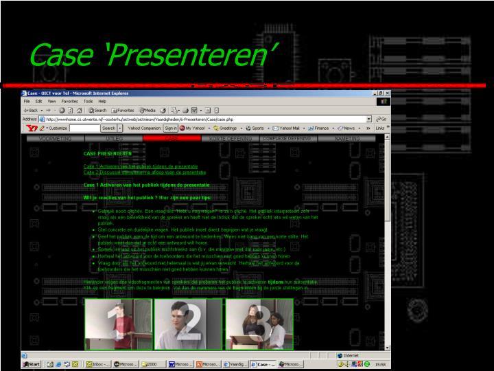 Case 'Presenteren'