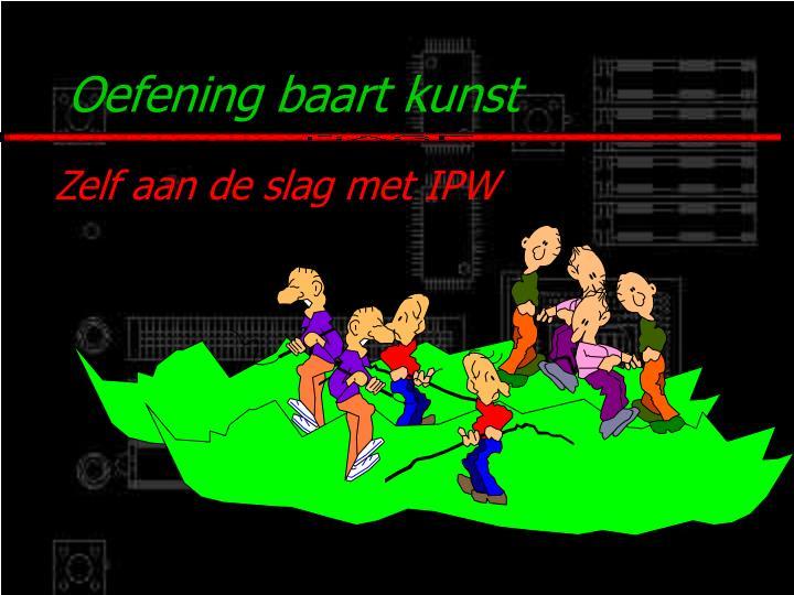 Zelf aan de slag met IPW