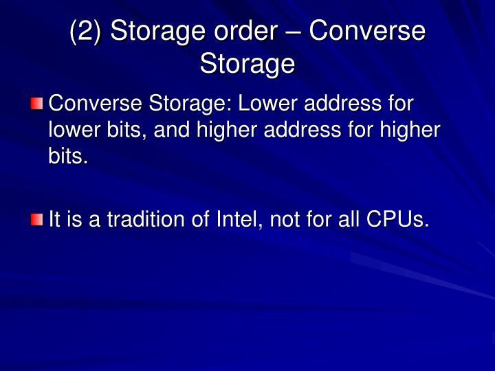 (2) Storage order – Converse Storage