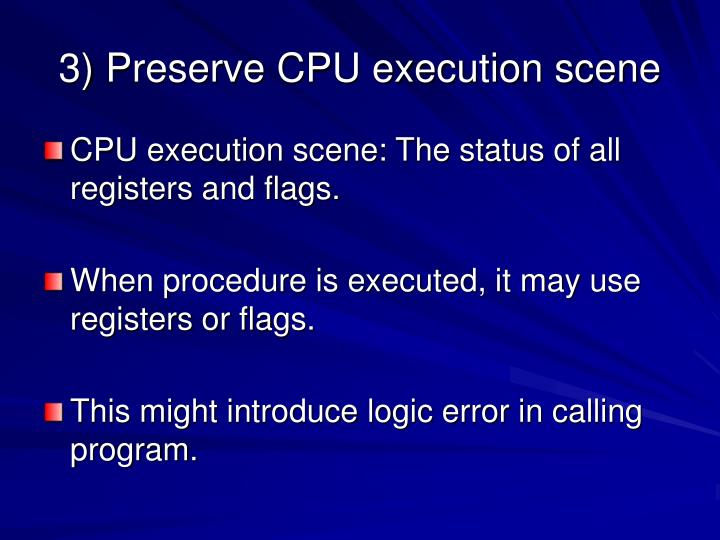 3) Preserve CPU execution scene