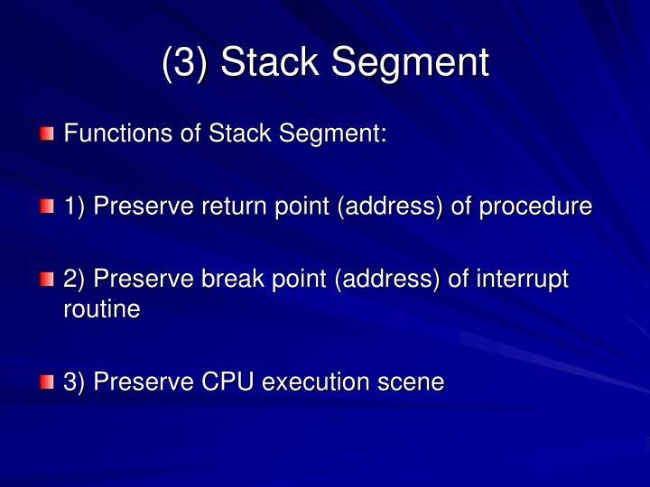(3) Stack Segment