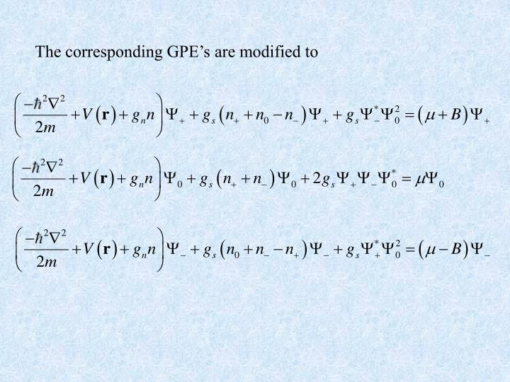 The corresponding GPE's are modified to