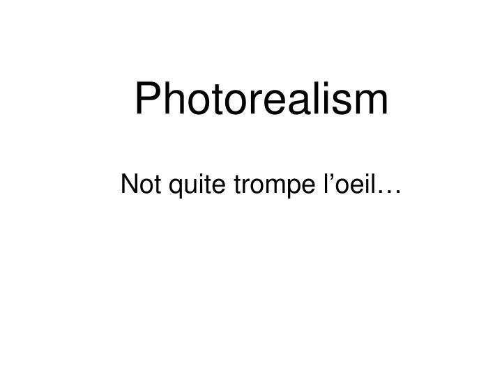 Photorealism