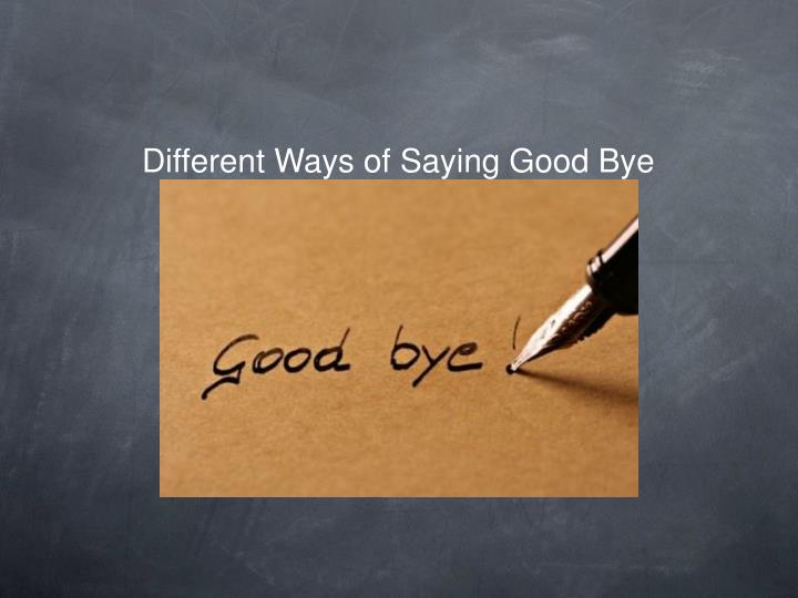 Different Ways of Saying Good Bye