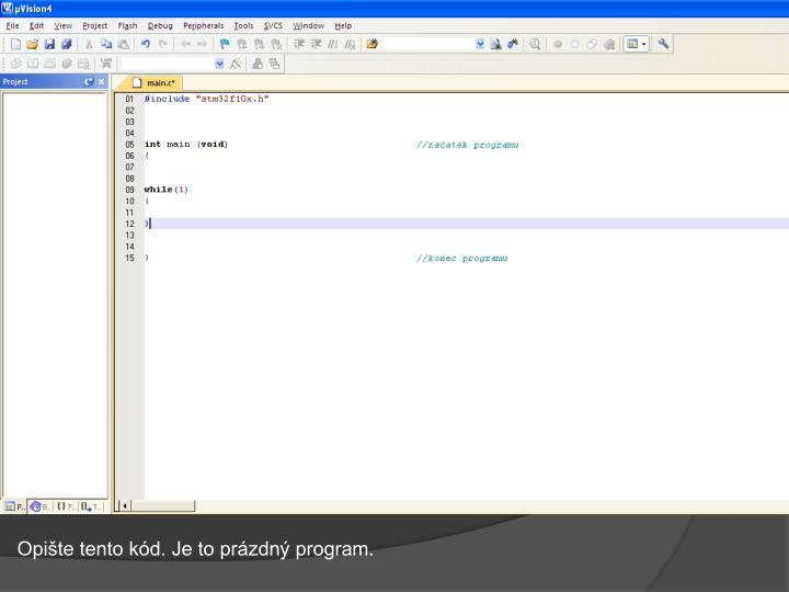 Opište tento kód. Je to prázdný program.