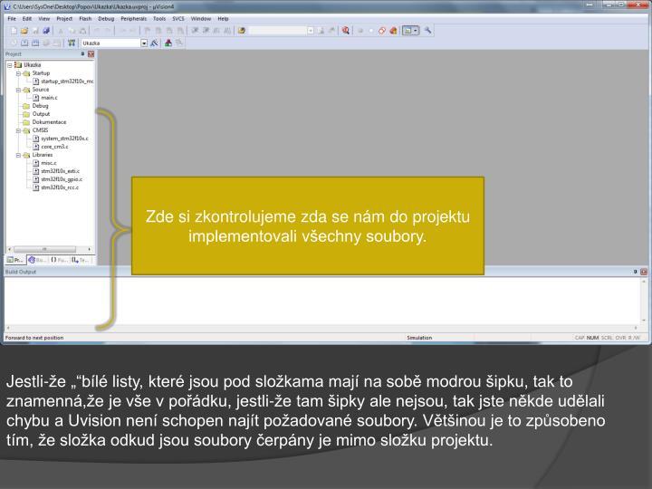 Zde si zkontrolujeme zda se nám do projektu implementovali všechny soubory.
